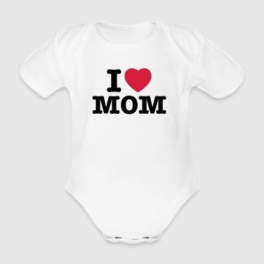 i love mom - i heart mom - i liebe mutti mama mutter - Baby Bio-Kurzarm-Body