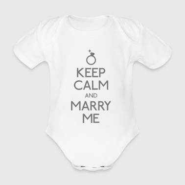 Keep Calm marry me - Baby Bio-Kurzarm-Body