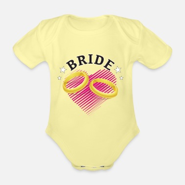 Bride Bride, Bride - Organic Short-Sleeved Baby Bodysuit