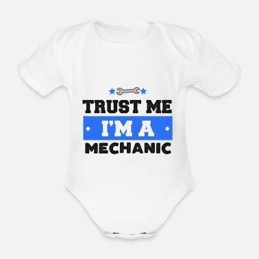 Teaching Mechanic Trust Me Craftsman Occupation Gift - Organic Short-Sleeved Baby Bodysuit