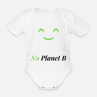 Dioxide No Planet B - Environmental Protection - Organic Short-Sleeved Baby Bodysuit