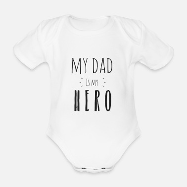 Papa My dad is my Hero - Baby Bio-Kurzarm-Body