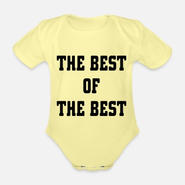The Best The Best Of The Best - Organic Short-Sleeved Baby Bodysuit