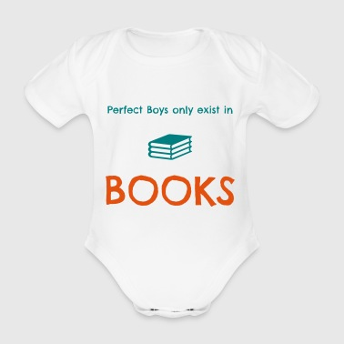 Perfect boys only exist in books - Baby Bio-Kurzarm-Body