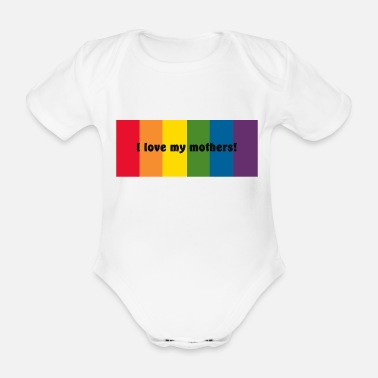 Mother I love my mothers - Pride baby clothes - Organic Short-Sleeved Baby Bodysuit