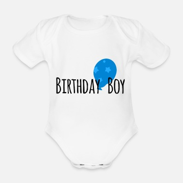 Birthday Boy Birthday boy gift motif - Organic Short-Sleeved Baby Bodysuit