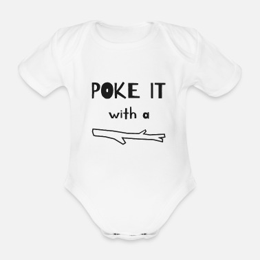 Poke Poke it with a stick - Organic Short-Sleeved Baby Bodysuit