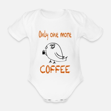 Trend Only one more Coffee / Sprüche / Trend - Baby Bio Kurzarmbody