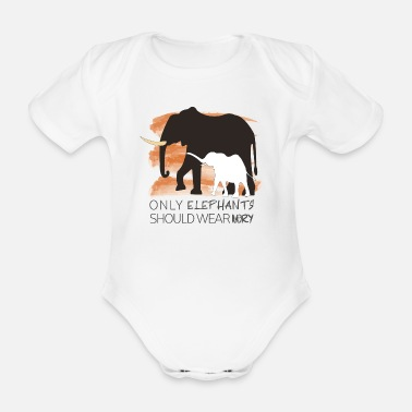 Only Elephants Should wear Ivory - Organic Short-Sleeved Baby Bodysuit