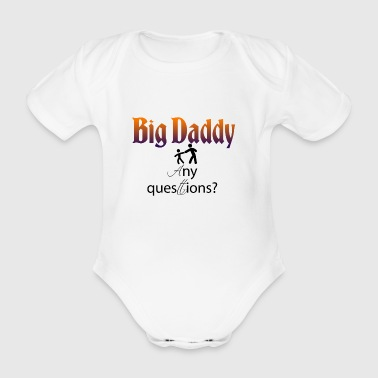 Big Daddy here - Organic Short-sleeved Baby Bodysuit