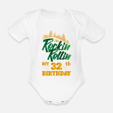 Occasion Rockin Rollin 32th Year Birthday Occasion - Organic Short-Sleeved Baby Bodysuit