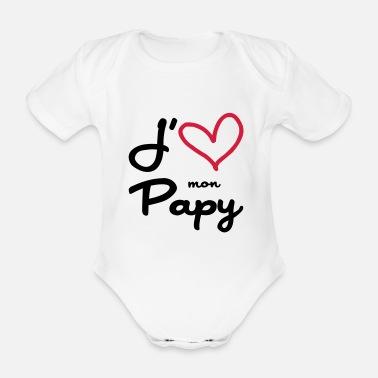 5a4bdfe2ecaae Papy J  39 aime mon Papy   Grand-Père   Naissance   Bébé. Body Bébé bio  manches courtes