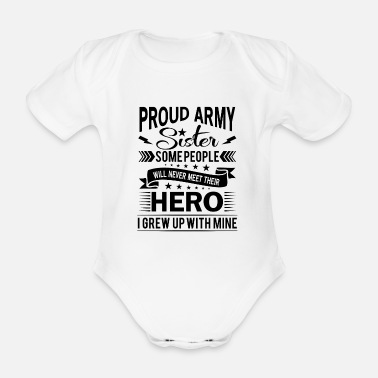 Design Proud Army Sister their hero i grew up with mine - Vauvan lyhythihainen body