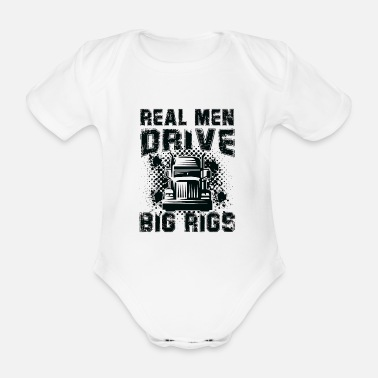 Convoi Real Men drive big Rigs - lorry truck driver - Baby Bio Kurzarmbody