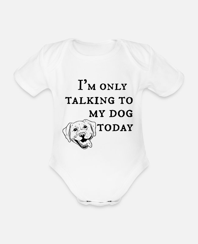 Doggie Baby Bodysuits - Today I only talk to my dog (Labrador) - Organic Short-Sleeved Baby Bodysuit white