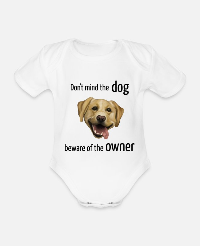 Female Dog Baby Bodysuits - Labrador - Don't mind the dog beware of the owner - Organic Short-Sleeved Baby Bodysuit white