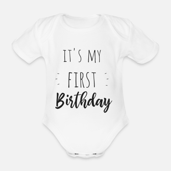 Birthday Baby Clothes - It's my first birthday - Organic Short-Sleeved Baby Bodysuit white