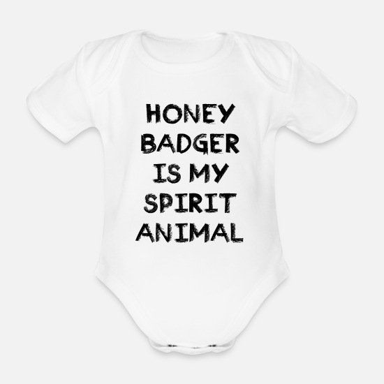 Pet Baby Clothes - Honey Bagder Is My Spirit Animal Graphic - Organic Short-Sleeved Baby Bodysuit white