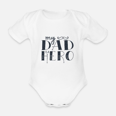 Hero My Dad is a Hero - Baby Bio Kurzarmbody