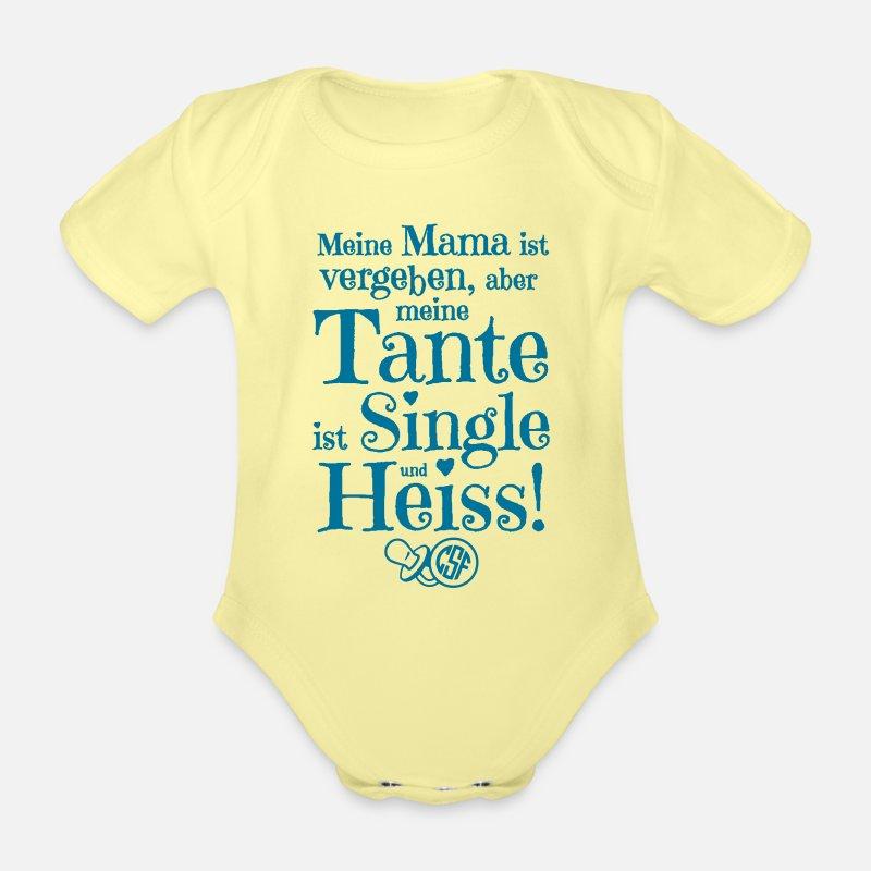 Kurzarm Baby Body Meine Mama ist vergeben aber meine Tante ist single und heiß