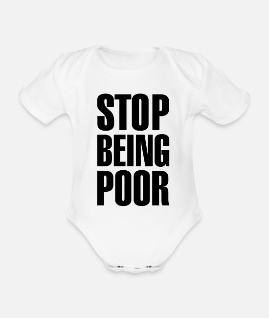 Quote Baby Bodysuits - Stop being poor - Organic Short-Sleeved Baby Bodysuit white