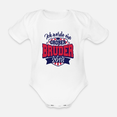 New Father I'm a big brother 2018 - pregnancy - Organic Short-Sleeved Baby Bodysuit