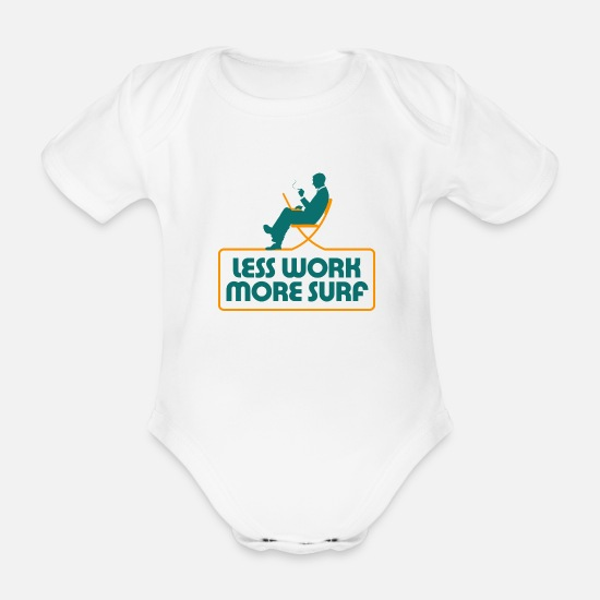 Career Baby Clothes - Less work, surf more ... - Organic Short-Sleeved Baby Bodysuit white