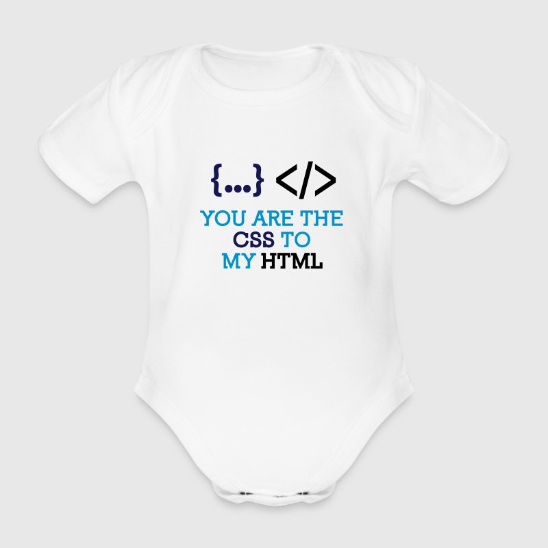 You are the CSS to my HTML - Organic Short-sleeved Baby Bodysuit