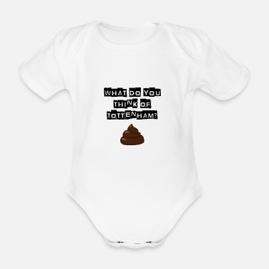 Arsenal - What do you think of Tottenham? T-shirt - Organic Short-Sleeved Baby Bodysuit