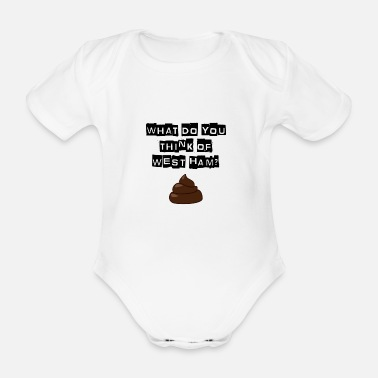 Millwall - What do you think of west ham? - Organic Short-Sleeved Baby Bodysuit