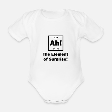 Surprise Chemistry Shirt! Funny Sayings Element of Surprise - Organic Short-Sleeved Baby Bodysuit
