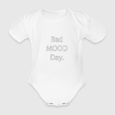 Bad Mood Day - Bad mood - Organic Short-sleeved Baby Bodysuit