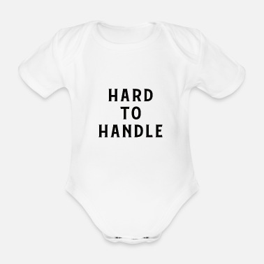 Handle Hard to handle - hard to handle - Organic Short-Sleeved Baby Bodysuit