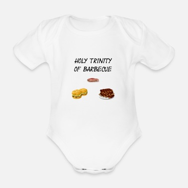 Trinity Holy Trinity Of Barbecue - Organic Short-sleeved Baby Bodysuit