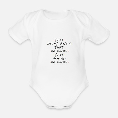 Know They Don't Know That We Know They Know - Organic Short-Sleeved Baby Bodysuit