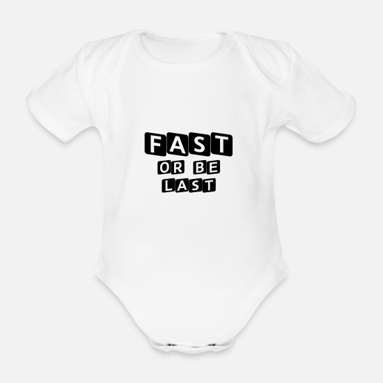 Gift Idea Baby Clothes - FAST OR BE LAST FITNESS MOTIVATION OUTFIT - Organic Short-Sleeved Baby Bodysuit white