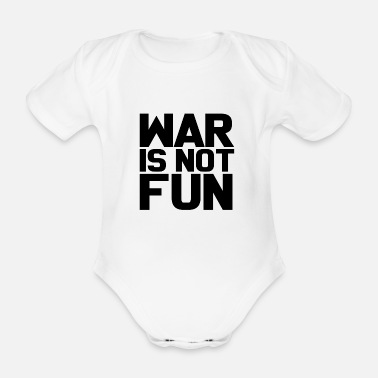 Global Peace War is not fun peace gift - Organic Short-Sleeved Baby Bodysuit