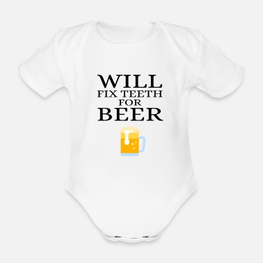 Party Will Fix Teeth For Beer Dentist Orthodontist - Organic Short-Sleeved Baby Bodysuit