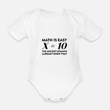 Roman x is 10 - the Romans already knew that - white - Organic Short-sleeved Baby Bodysuit