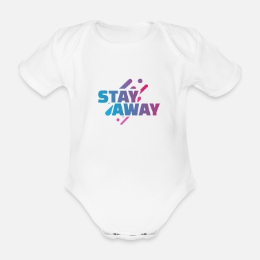 Away Stay away - stay away - Organic Short-Sleeved Baby Bodysuit