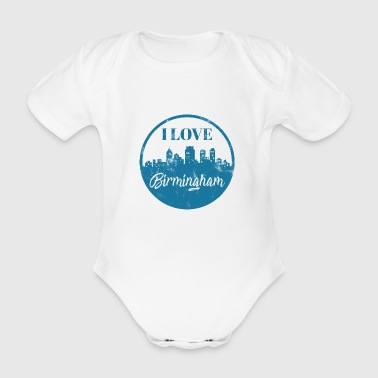 I Love Birmingham - City Break - Gift - Organic Short-sleeved Baby Bodysuit