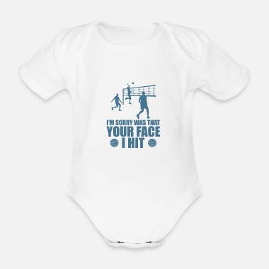 Volley Your face I hit Volleyball Coach Hobby Ball - Organic Short-Sleeved Baby Bodysuit