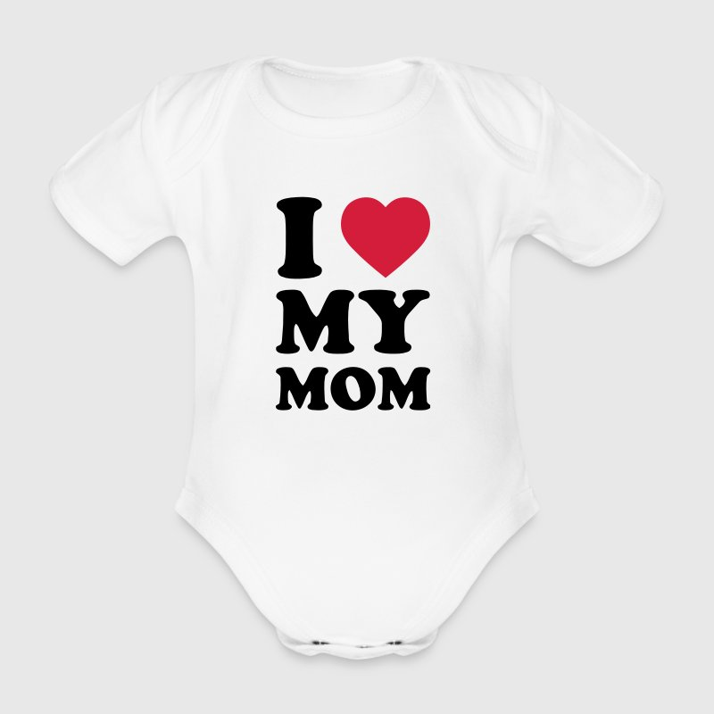 I LOVE MY MOM - Body bébé bio manches courtes