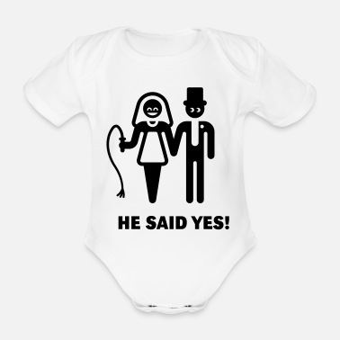 Wedding Vows He Said Yes! (Wedding Vow / Bride / Whip) - Organic Short-Sleeved Baby Bodysuit