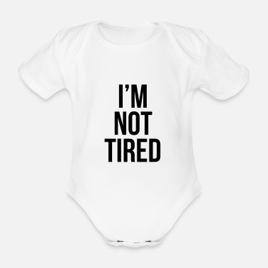 I'm not tired - Ekologisk kortärmad babybody