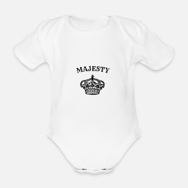 Majesty Majesty crown queen king majesty - Organic Short-Sleeved Baby Bodysuit