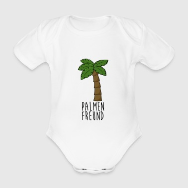 Palm trees palm trees friend - Organic Short-sleeved Baby Bodysuit