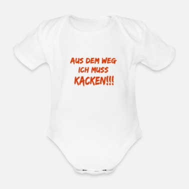 out of the way I have to shit - Organic Short-Sleeved Baby Bodysuit