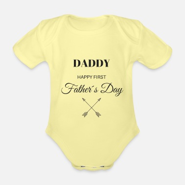 First DADDY HAPPY FIRST FATHER'S DAY - Organic Short-Sleeved Baby Bodysuit