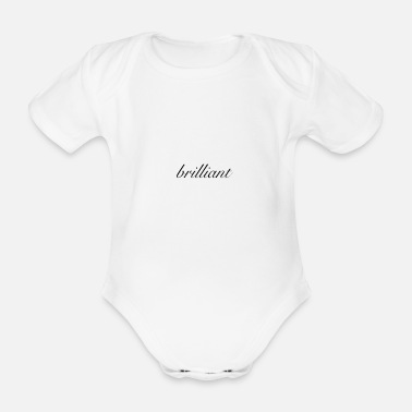 Brilliant brilliant - Organic Short-Sleeved Baby Bodysuit